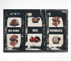 NO RISK. NO REWARD.